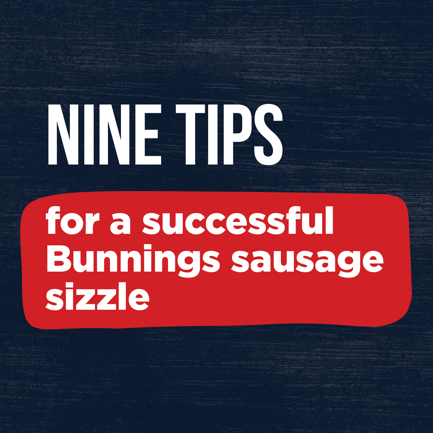 Sausage Sizzle Tips